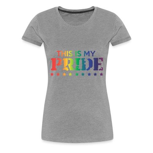 This is my Pride Shirt - Women's Premium T-Shirt