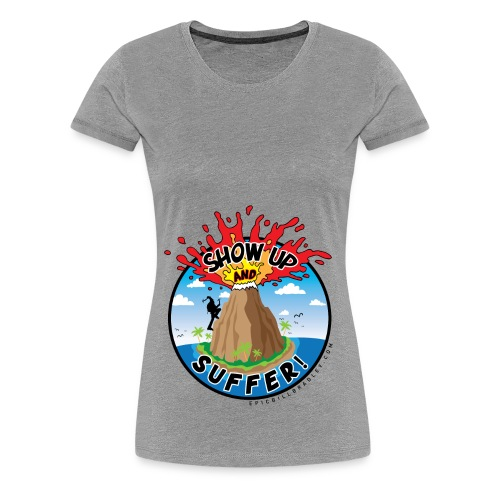 ShowUpandSuffer_Volcano_P4L_colors - Women's Premium T-Shirt
