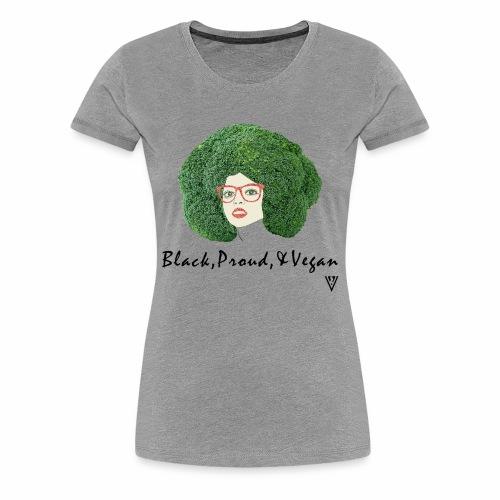 Black Proud and Vegan - Women's Premium T-Shirt