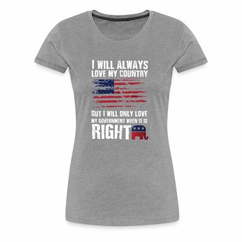 I Will Always Love My Country - Women's Premium T-Shirt