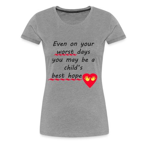 Child s Best Hope - Women's Premium T-Shirt