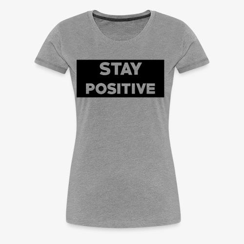Stay Positive (Black Box) - Women's Premium T-Shirt