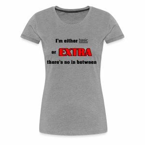 Basic or Extra - Women's Premium T-Shirt