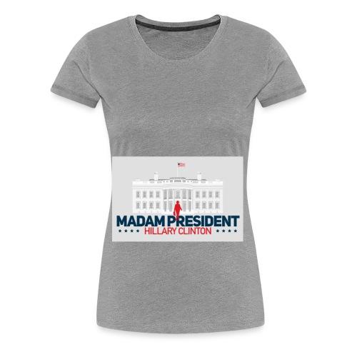 Madam President - Women's Premium T-Shirt