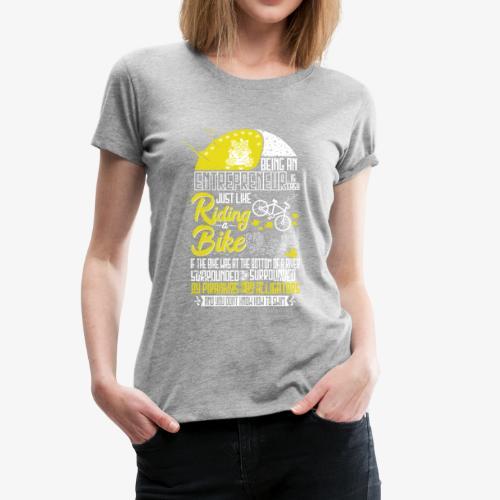 Being an Entrepreneur - Women's Premium T-Shirt