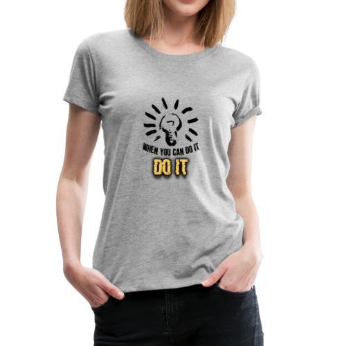 DO IT - Women's Premium T-Shirt