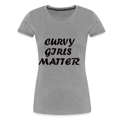 CURVY GIRLS MATTER - Women's Premium T-Shirt