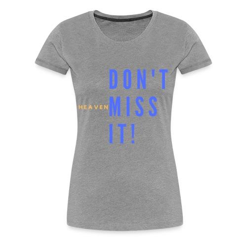Don t miss it Collection - Women's Premium T-Shirt