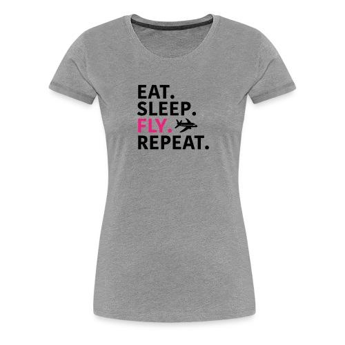 eat.sleep.fly.repeat - Women's Premium T-Shirt