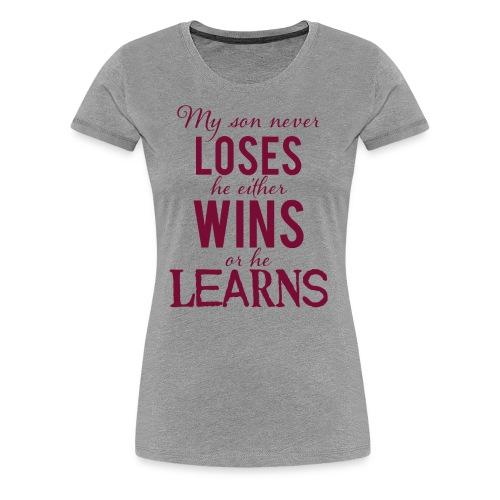 My Son Never Loses - Women's Premium T-Shirt