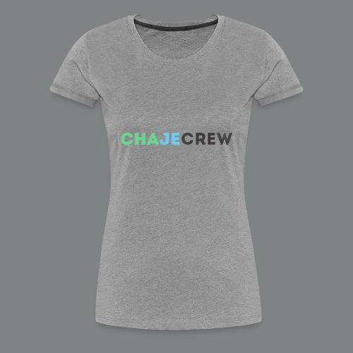 Chajecrew Shirt - Women's Premium T-Shirt