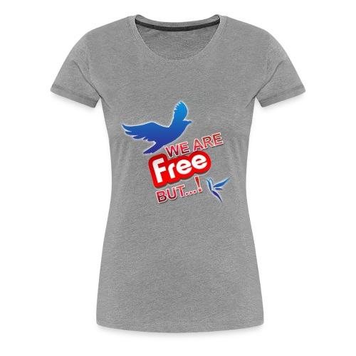 is't free ?!! - Women's Premium T-Shirt