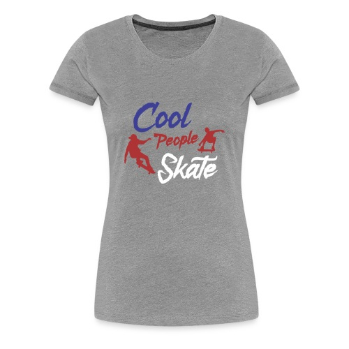 Limited Edition - COOL PEOPLE SKATE - Women's Premium T-Shirt