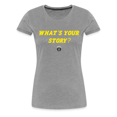 What's Your Story? - Women's Premium T-Shirt