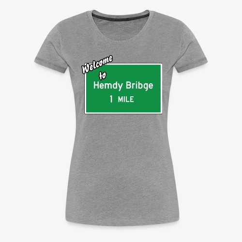 HEMDY BRIBGE Indian Trail Shirt - Women's Premium T-Shirt