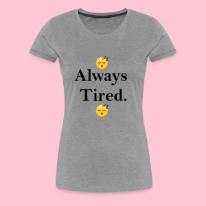 tired design - Women's Premium T-Shirt