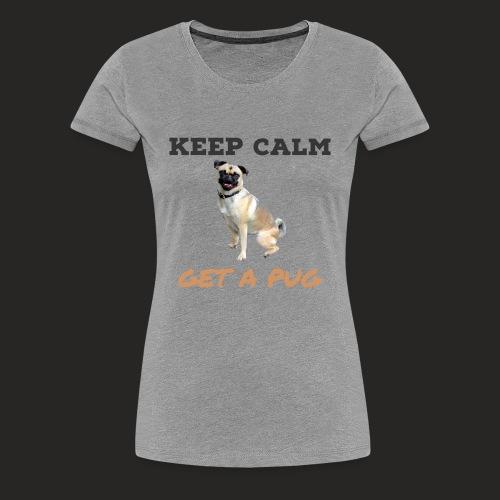 Get A Pug - Women's Premium T-Shirt