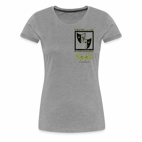 Theatre and Me professional shirt - Women's Premium T-Shirt