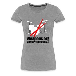 Weapons of mass Percussion - Women's Premium T-Shirt