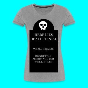 Death Denial is Dead - Women's Premium T-Shirt