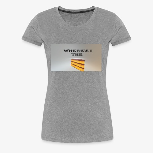 WHERE'S THE CAKE - Women's Premium T-Shirt