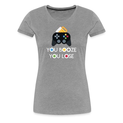 You Booze You Lose Logo - Women's Premium T-Shirt