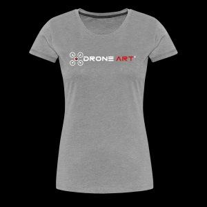Drone Art - The Art of Building Drones - Women's Premium T-Shirt