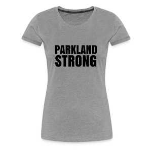 Parkland Strong and Proud - Women's Premium T-Shirt