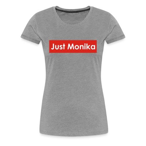 Just Monika - Women's Premium T-Shirt