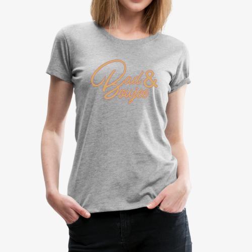 Boujee Tee - Women's Premium T-Shirt