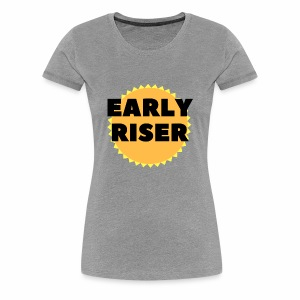 Early Riser - Women's Premium T-Shirt