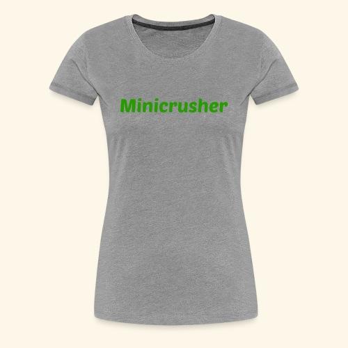 Minicrusher design - Women's Premium T-Shirt