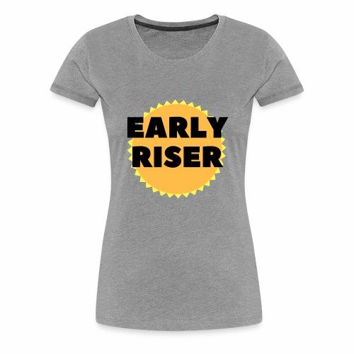 Early Riser - Women's Premium T-Shirt
