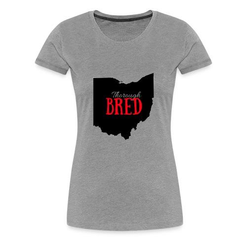 Ohio ThoroughBred - Women's Premium T-Shirt