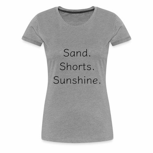 Sand Short Sunshine - Women's Premium T-Shirt