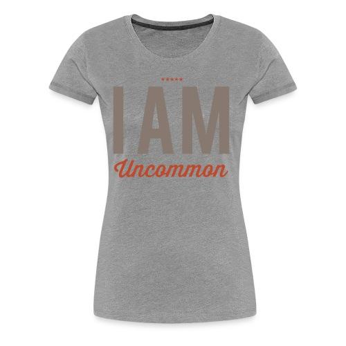 I Am Uncommon - Women's Premium T-Shirt