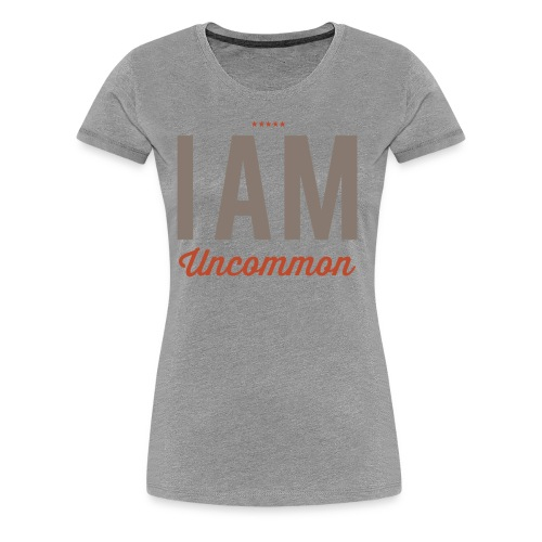 I Am Uncommon - Women's Premium T-Shirt