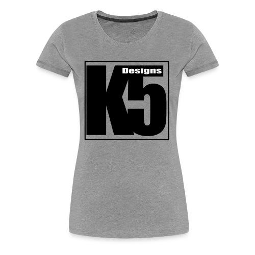 K5 Designs - Women's Premium T-Shirt
