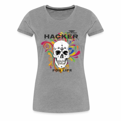 Dominant Gear Hacker for Life colorful - Women's Premium T-Shirt