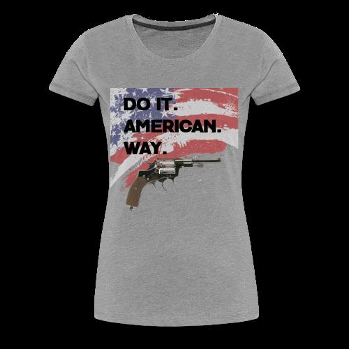 DO IT AMERICAN WAY - Women's Premium T-Shirt