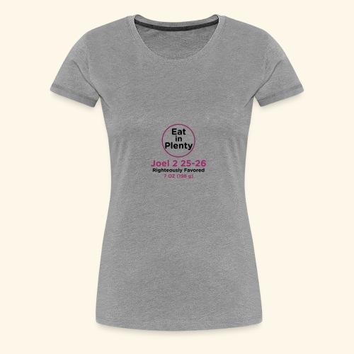 Eat in Plenty - Women's Premium T-Shirt