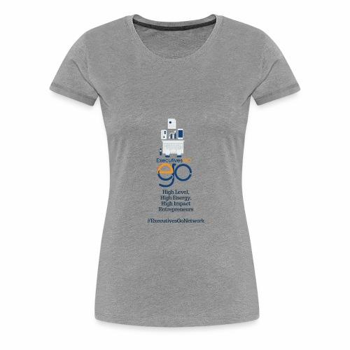 ExecutivesGo Show Your Entrepreneur Spirit! - Women's Premium T-Shirt