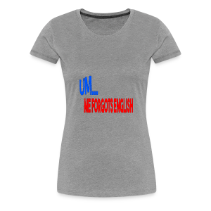 ME FORGOT ENGLISH - Women's Premium T-Shirt