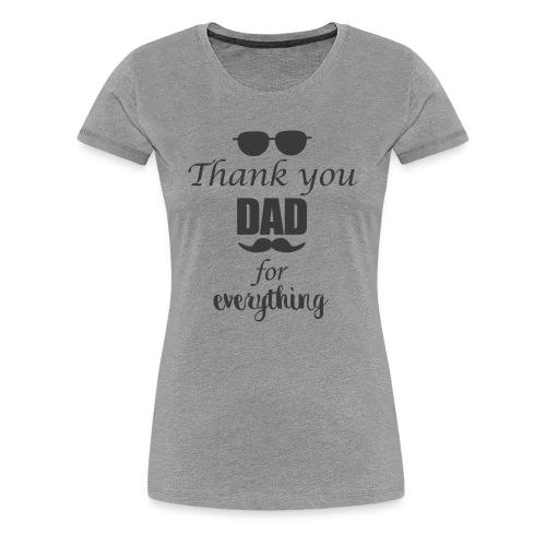Thank you dad - Women's Premium T-Shirt