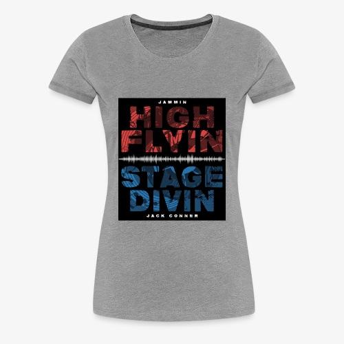 High Flyin Stage Divin - Women's Premium T-Shirt