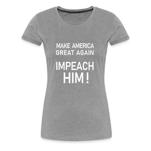 Impeach him white - Women's Premium T-Shirt