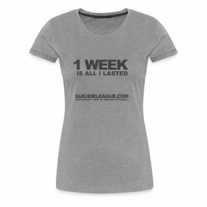 1 week is all I lasted - Women's Premium T-Shirt