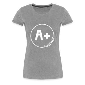 A Plus Teacher - Women's Premium T-Shirt