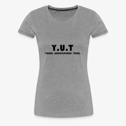 YUT - Women's Premium T-Shirt