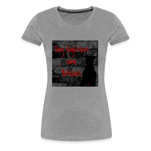 Dog Fighters are Bitches wall - Women's Premium T-Shirt
